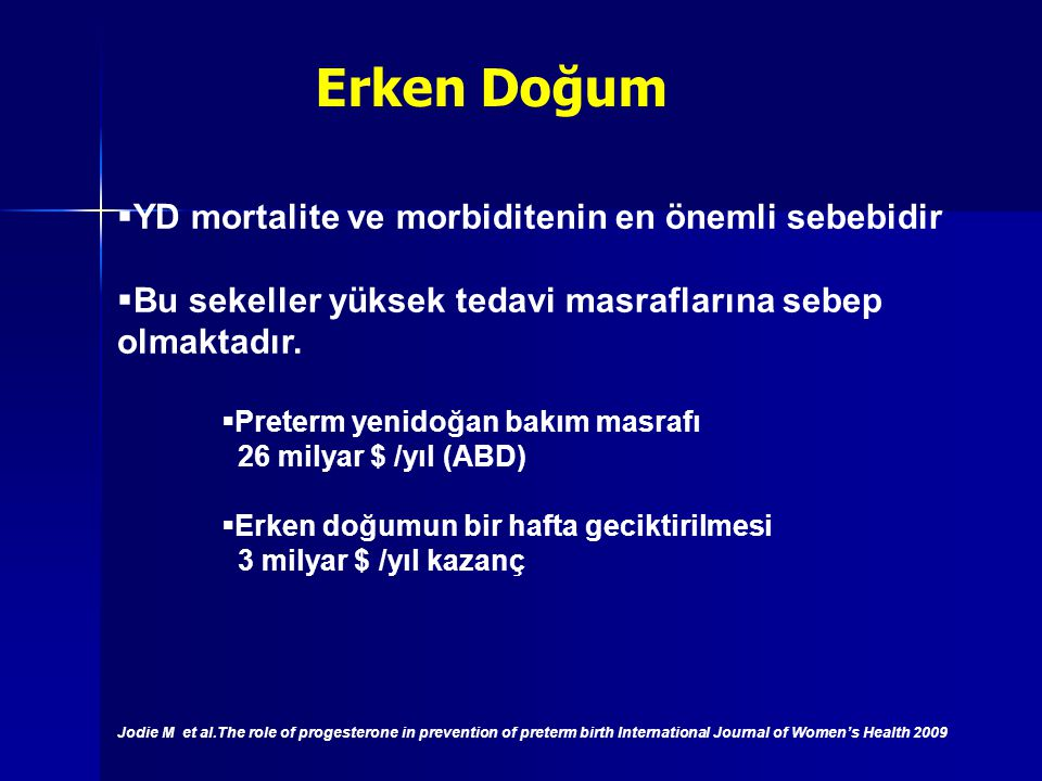 Erken Doğum YD mortalite ve morbiditenin en önemli sebebidir