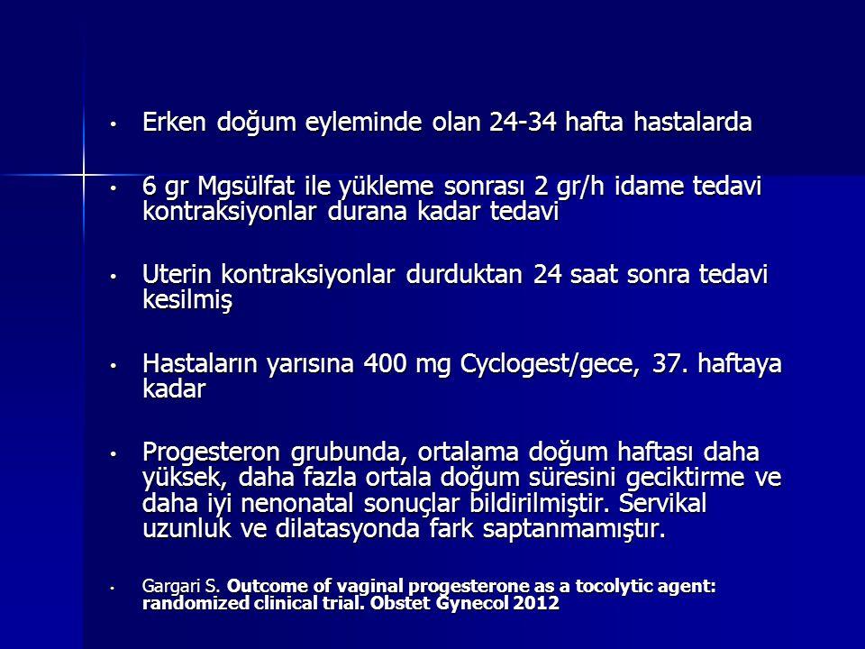 Erken doğum eyleminde olan 24-34 hafta hastalarda