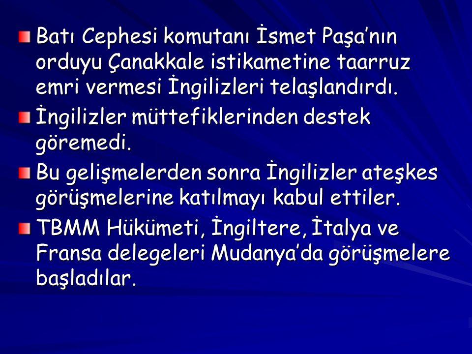 Batı Cephesi komutanı İsmet Paşa'nın orduyu Çanakkale istikametine taarruz emri vermesi İngilizleri telaşlandırdı.