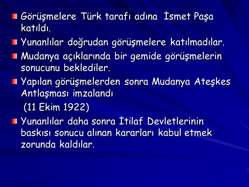 Görüşmelere Türk tarafı adına İsmet Paşa katıldı.
