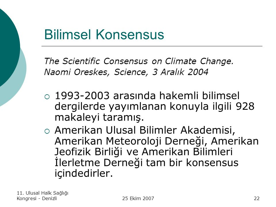 Bilimsel Konsensus The Scientific Consensus on Climate Change. Naomi Oreskes, Science, 3 Aralık 2004.