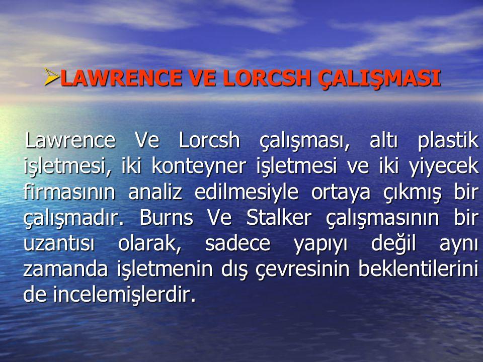 LAWRENCE VE LORCSH ÇALIŞMASI