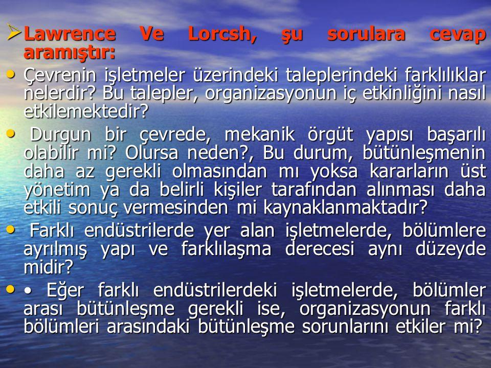 Lawrence Ve Lorcsh, şu sorulara cevap aramıştır: