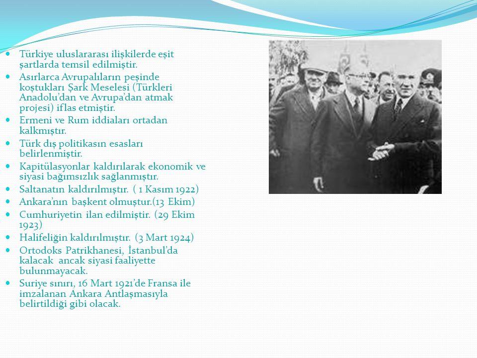 Türkiye uluslararası ilişkilerde eşit şartlarda temsil edilmiştir.