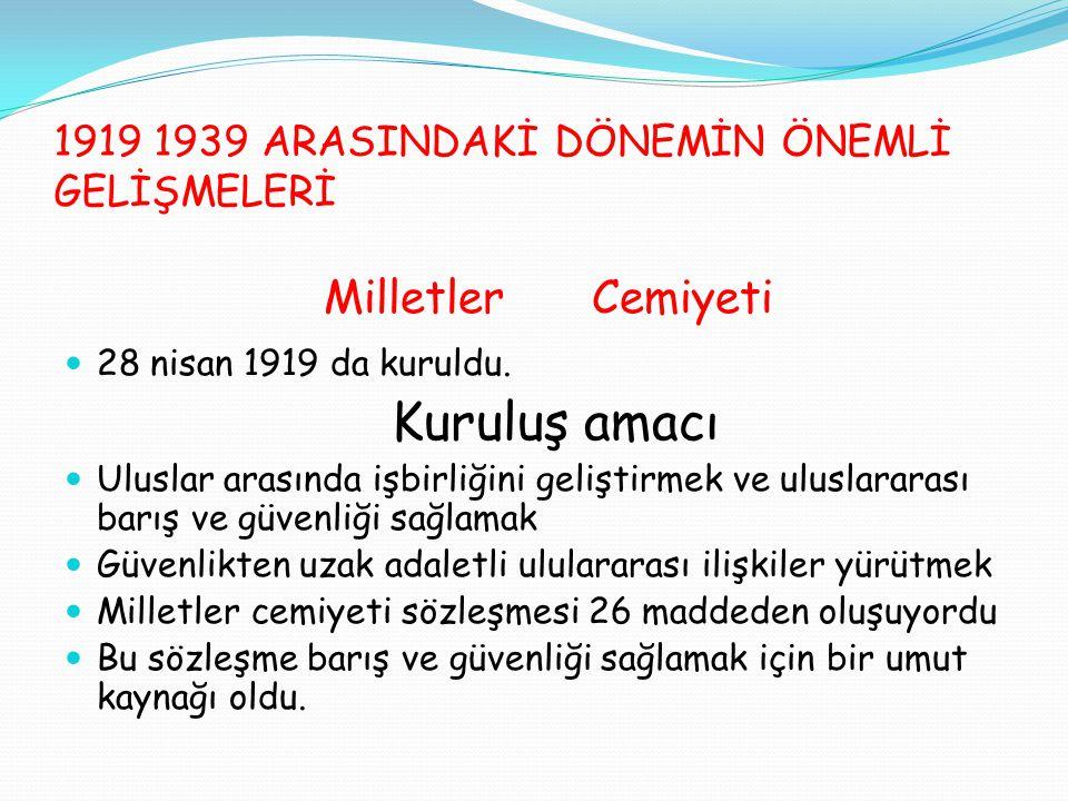 1919 1939 ARASINDAKİ DÖNEMİN ÖNEMLİ GELİŞMELERİ