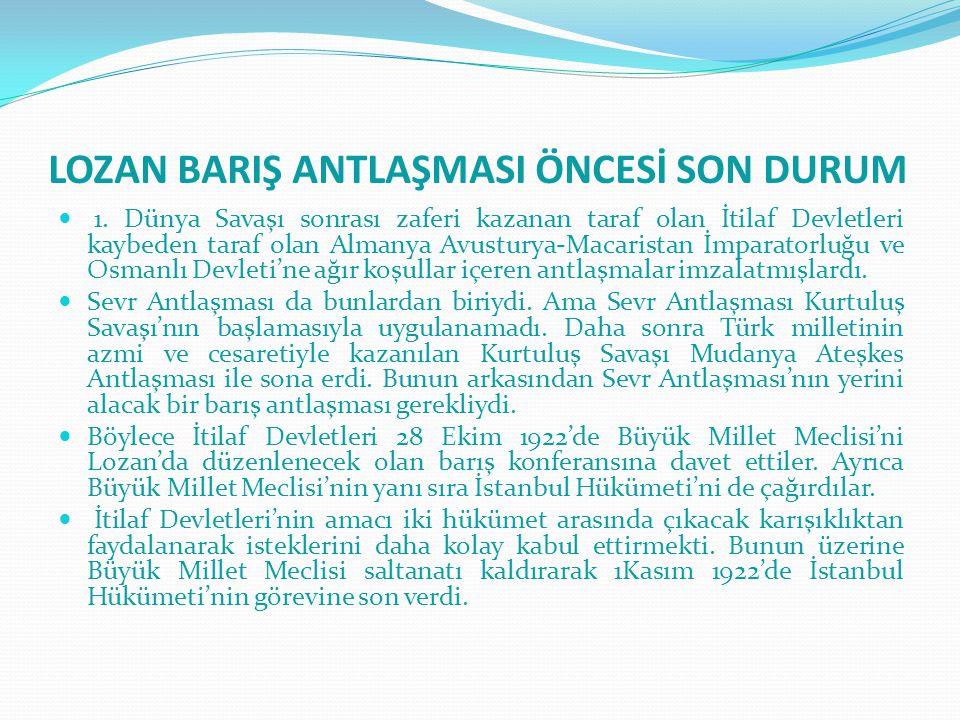 LOZAN BARIŞ ANTLAŞMASI ÖNCESİ SON DURUM