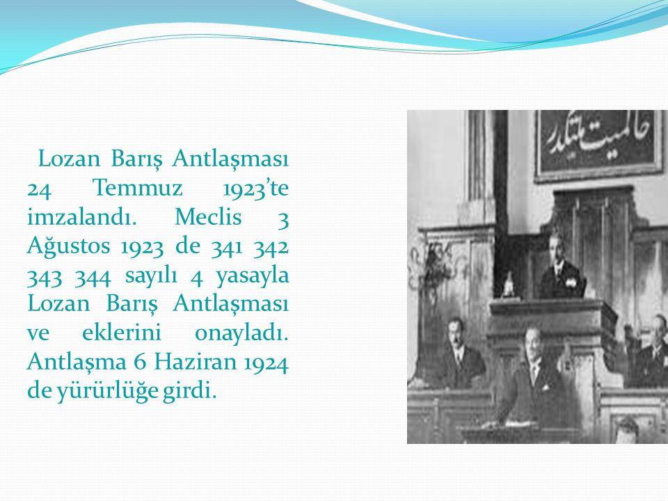 Lozan Barış Antlaşması 24 Temmuz 1923'te imzalandı