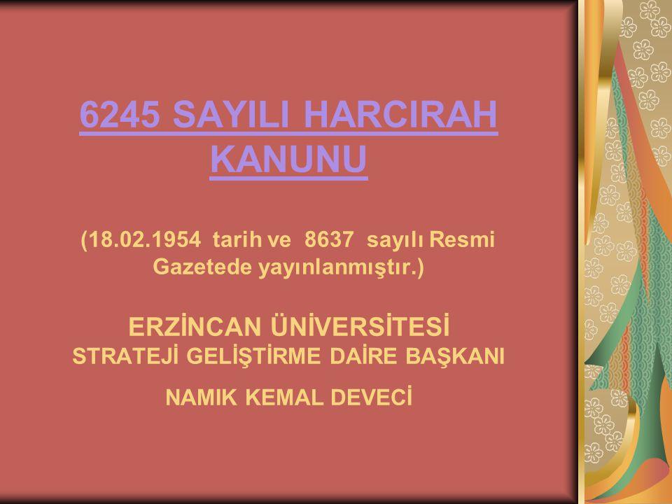 6245 SAYILI HARCIRAH KANUNU (18. 02