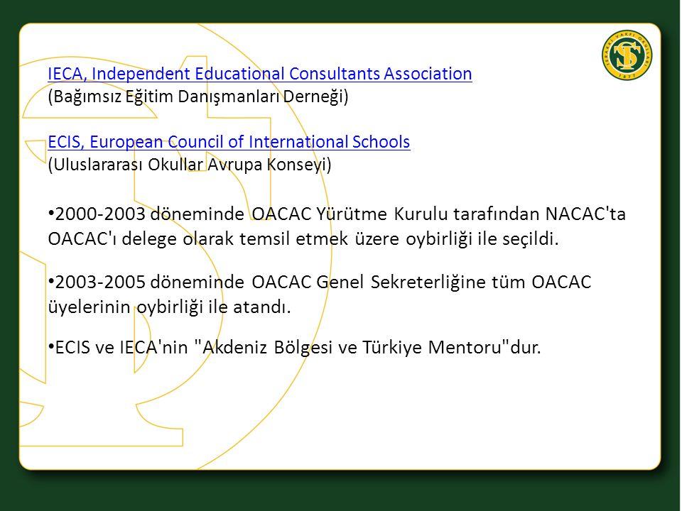 ECIS ve IECA nin Akdeniz Bölgesi ve Türkiye Mentoru dur.