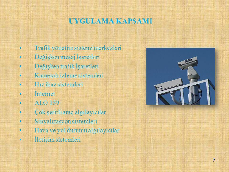 UYGULAMA KAPSAMI Trafik yönetim sistemi merkezleri