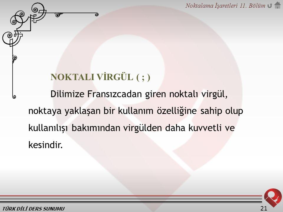NOKTALI VİRGÜL ( ; )