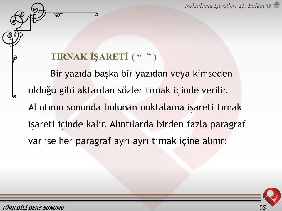 TIRNAK İŞARETİ ( )