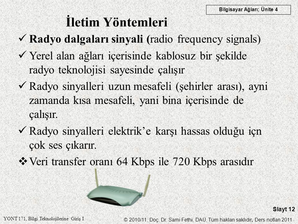 İletim Yöntemleri Radyo dalgaları sinyali (radio frequency signals)