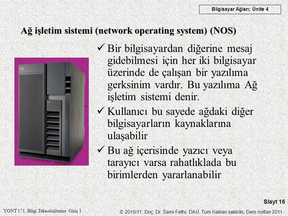Ağ işletim sistemi (network operating system) (NOS)