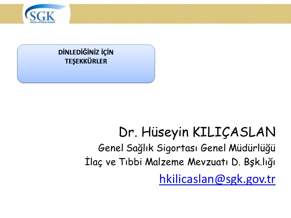 Dr. Hüseyin KILIÇASLAN hkilicaslan@sgk.gov.tr