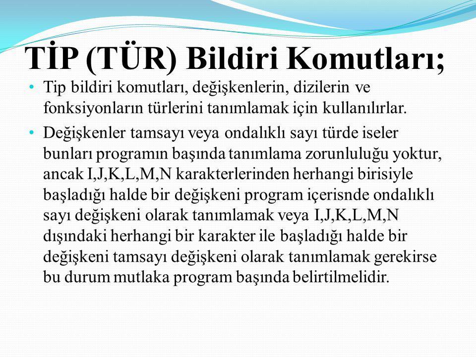 TİP (TÜR) Bildiri Komutları;