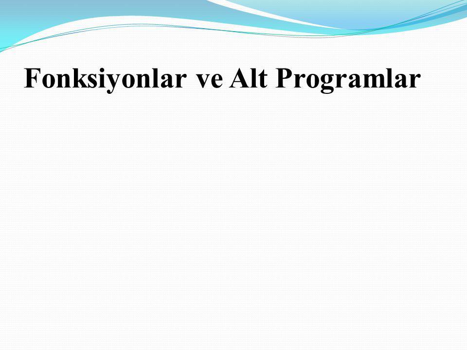 Fonksiyonlar ve Alt Programlar
