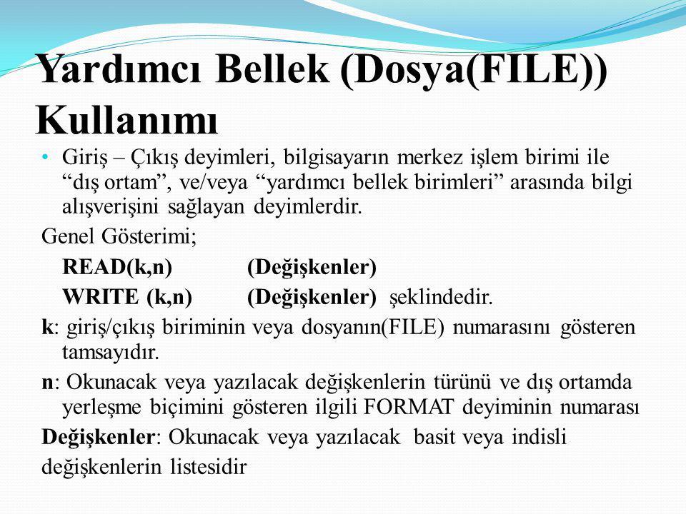 Yardımcı Bellek (Dosya(FILE)) Kullanımı
