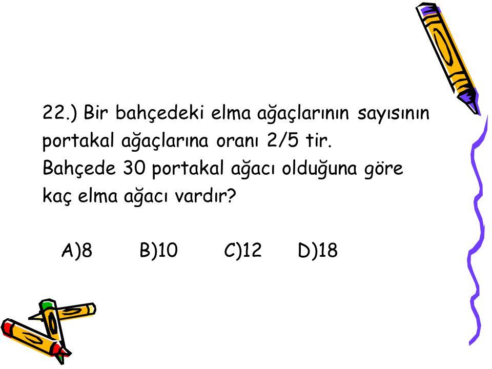 22.) Bir bahçedeki elma ağaçlarının sayısının