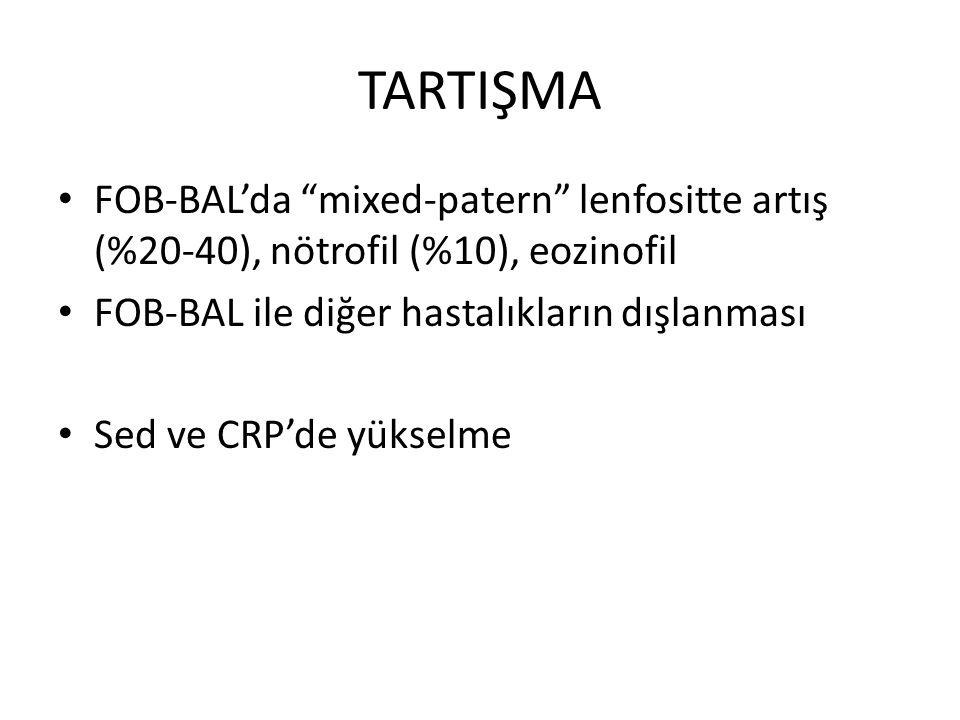TARTIŞMA FOB-BAL'da mixed-patern lenfositte artış (%20-40), nötrofil (%10), eozinofil. FOB-BAL ile diğer hastalıkların dışlanması.