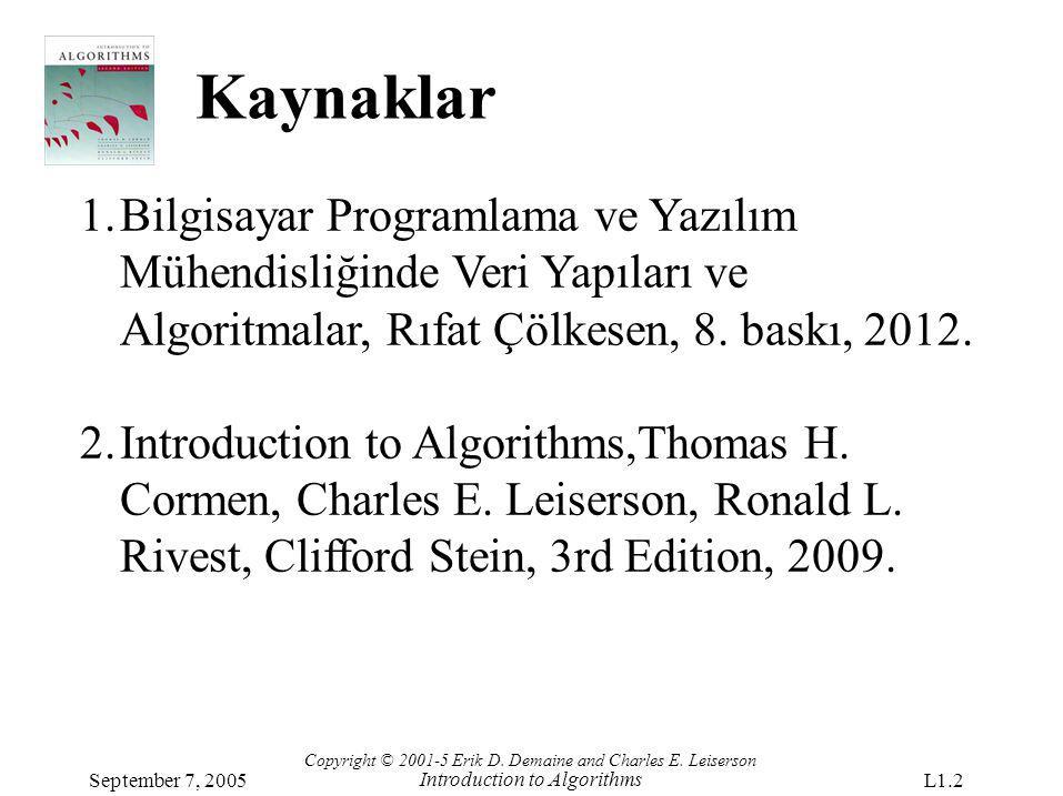 Kaynaklar Bilgisayar Programlama ve Yazılım Mühendisliğinde Veri Yapıları ve Algoritmalar, Rıfat Çölkesen, 8. baskı, 2012.