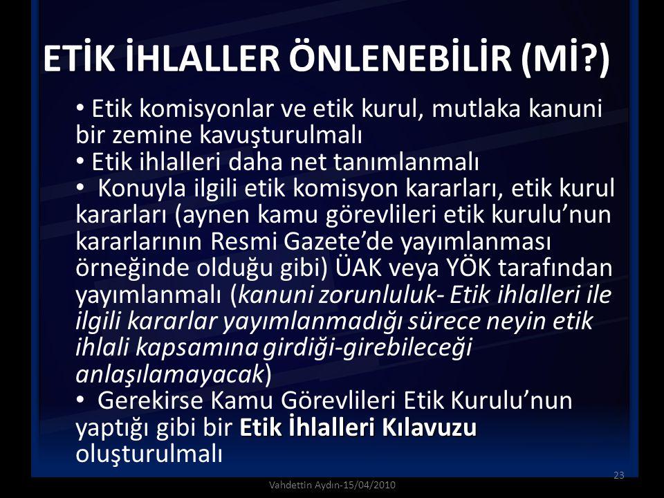 ETİK İHLALLER ÖNLENEBİLİR (Mİ )