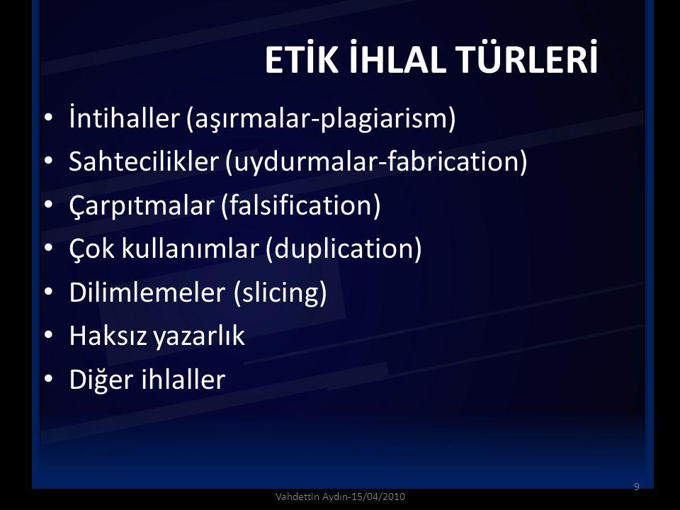 ETİK İHLAL TÜRLERİ İntihaller (aşırmalar-plagiarism)