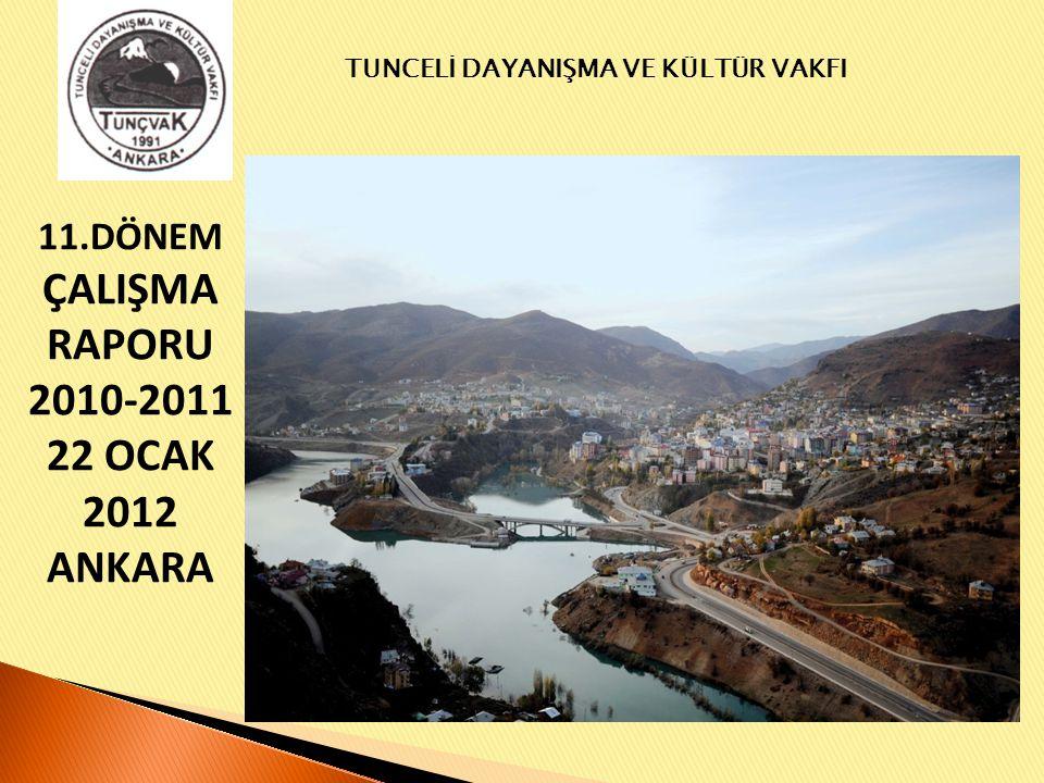 11.DÖNEM ÇALIŞMA RAPORU 2010-2011 22 OCAK 2012 ANKARA