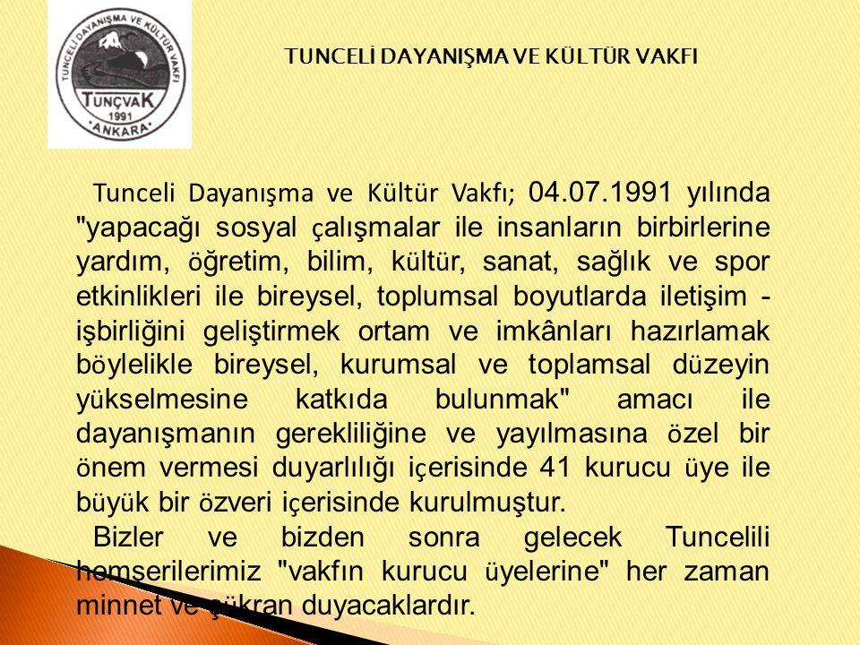 Tunceli Dayanışma ve Kültür Vakfı; 04. 07