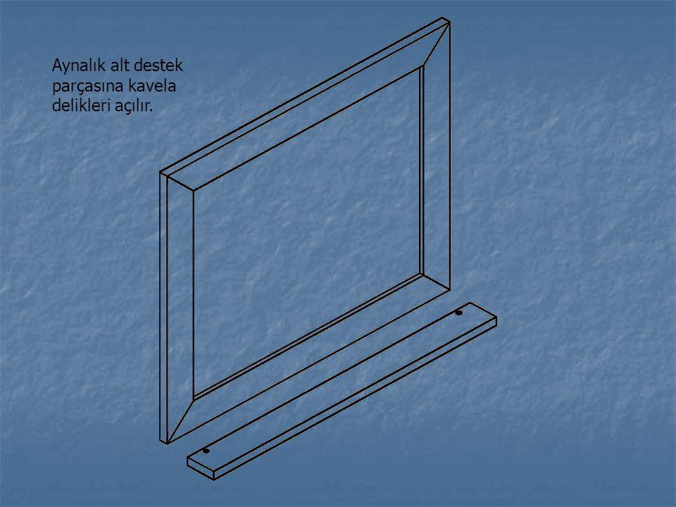 Aynalık alt destek parçasına kavela delikleri açılır.