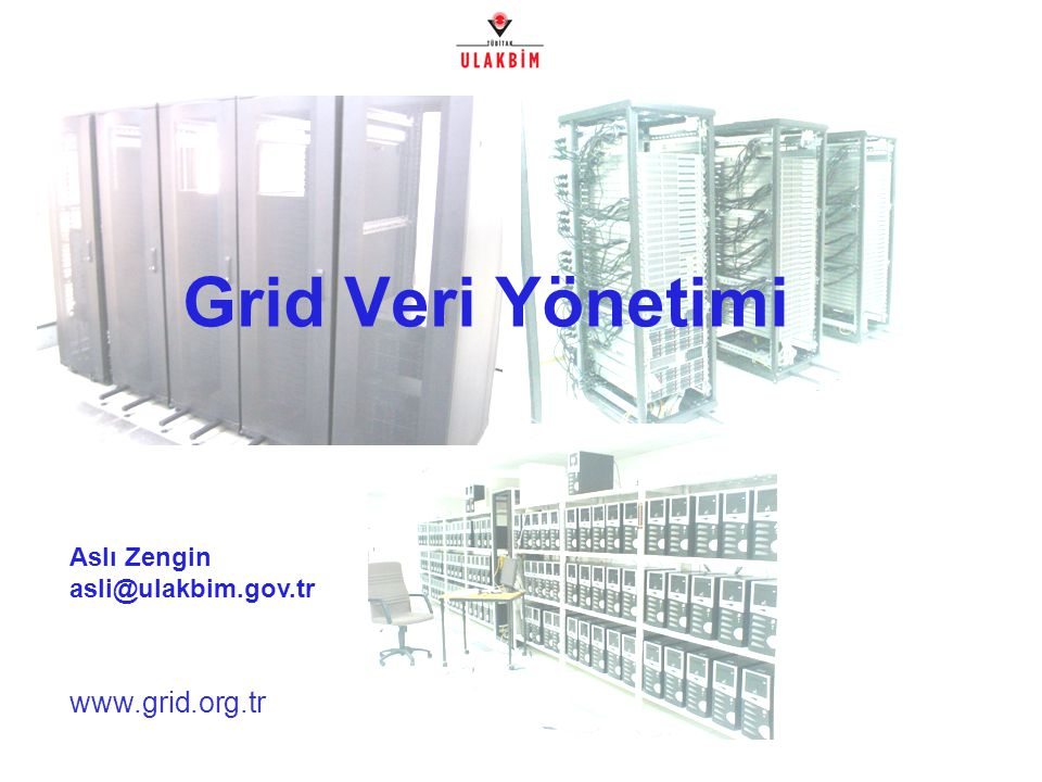 Grid Veri Yönetimi Aslı Zengin asli@ulakbim.gov.tr /38
