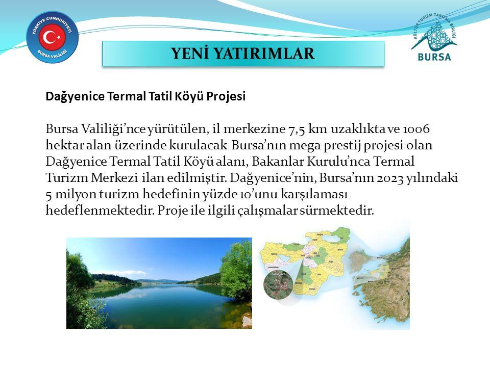YENİ YATIRIMLAR Dağyenice Termal Tatil Köyü Projesi