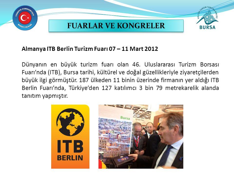 FUARLAR VE KONGRELER Almanya ITB Berlin Turizm Fuarı 07 – 11 Mart 2012