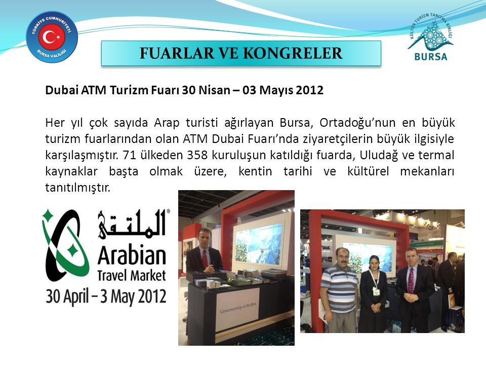 FUARLAR VE KONGRELER Dubai ATM Turizm Fuarı 30 Nisan – 03 Mayıs 2012