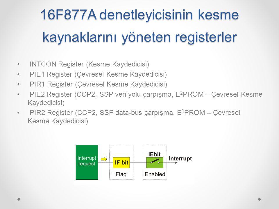 16F877A denetleyicisinin kesme kaynaklarını yöneten registerler