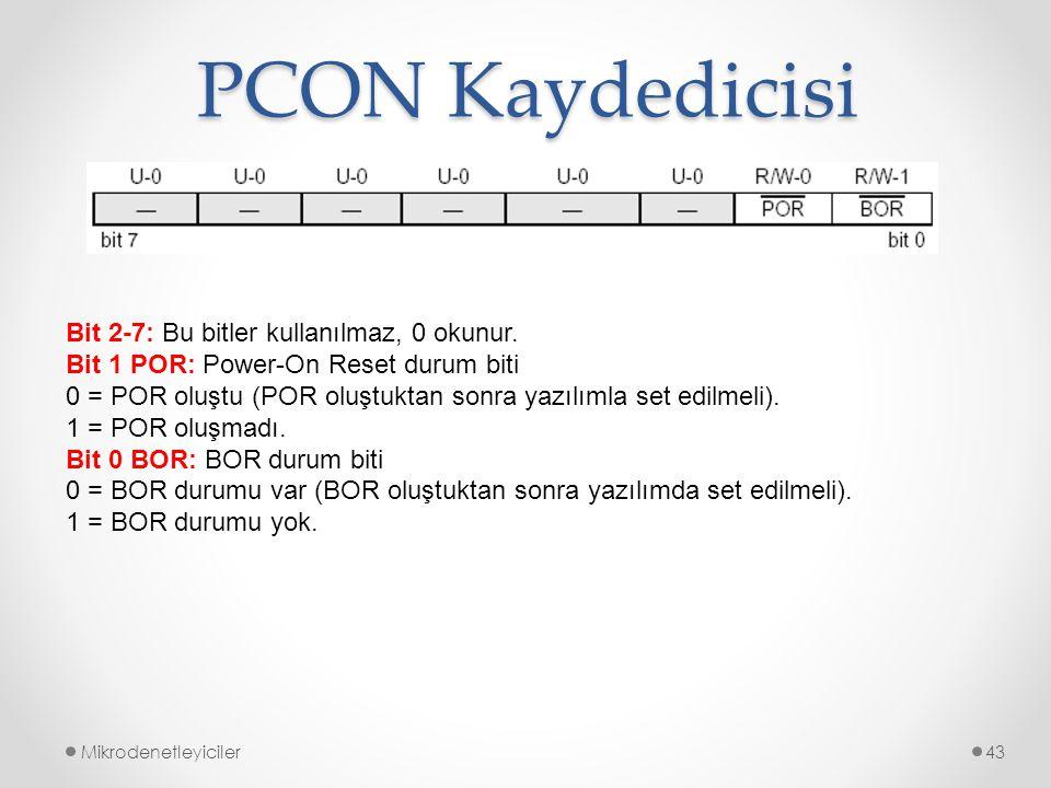 PCON Kaydedicisi Bit 2-7: Bu bitler kullanılmaz, 0 okunur.
