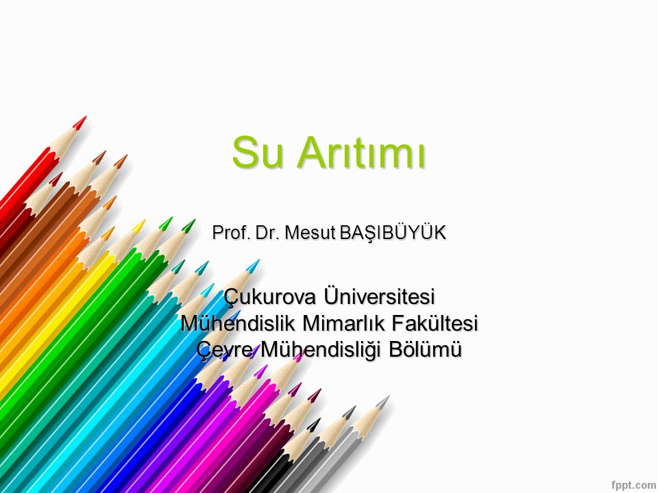 Su Arıtımı Prof. Dr. Mesut BAŞIBÜYÜK