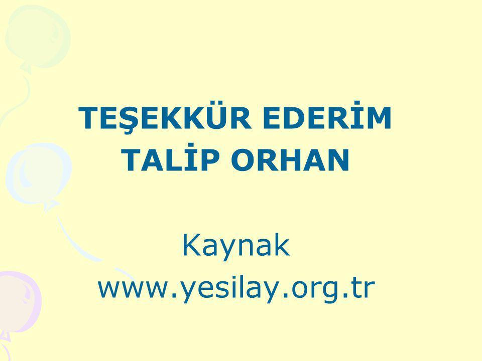 TEŞEKKÜR EDERİM TALİP ORHAN Kaynak www.yesilay.org.tr