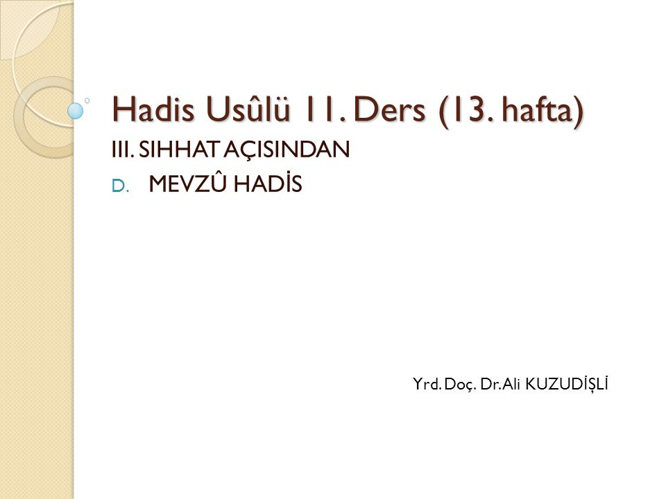 Hadis Usûlü 11. Ders (13. hafta)