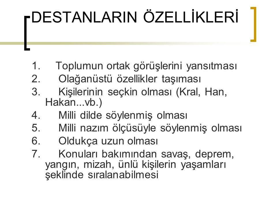 DESTANLARIN ÖZELLİKLERİ