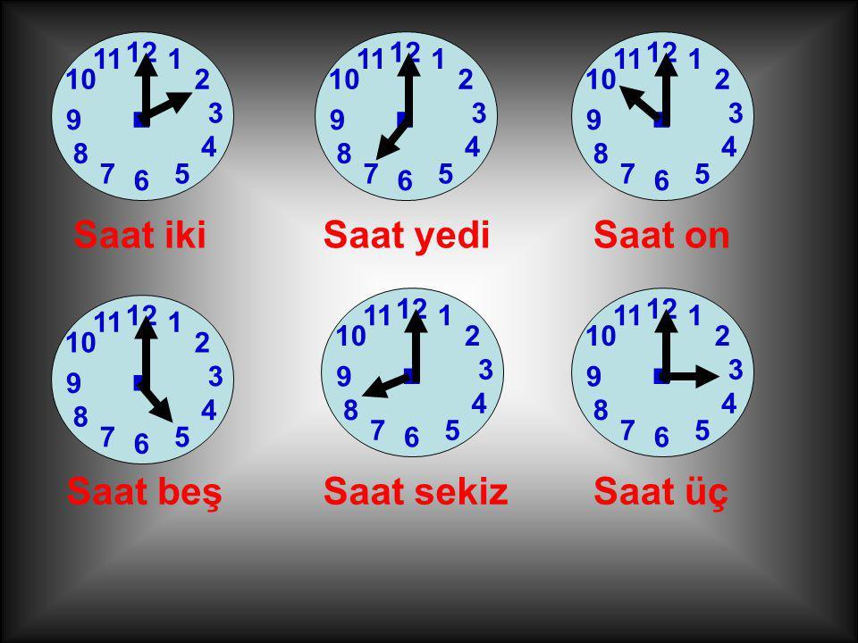 . . . . . . Saat iki Saat yedi Saat on Saat beş Saat sekiz Saat üç 12