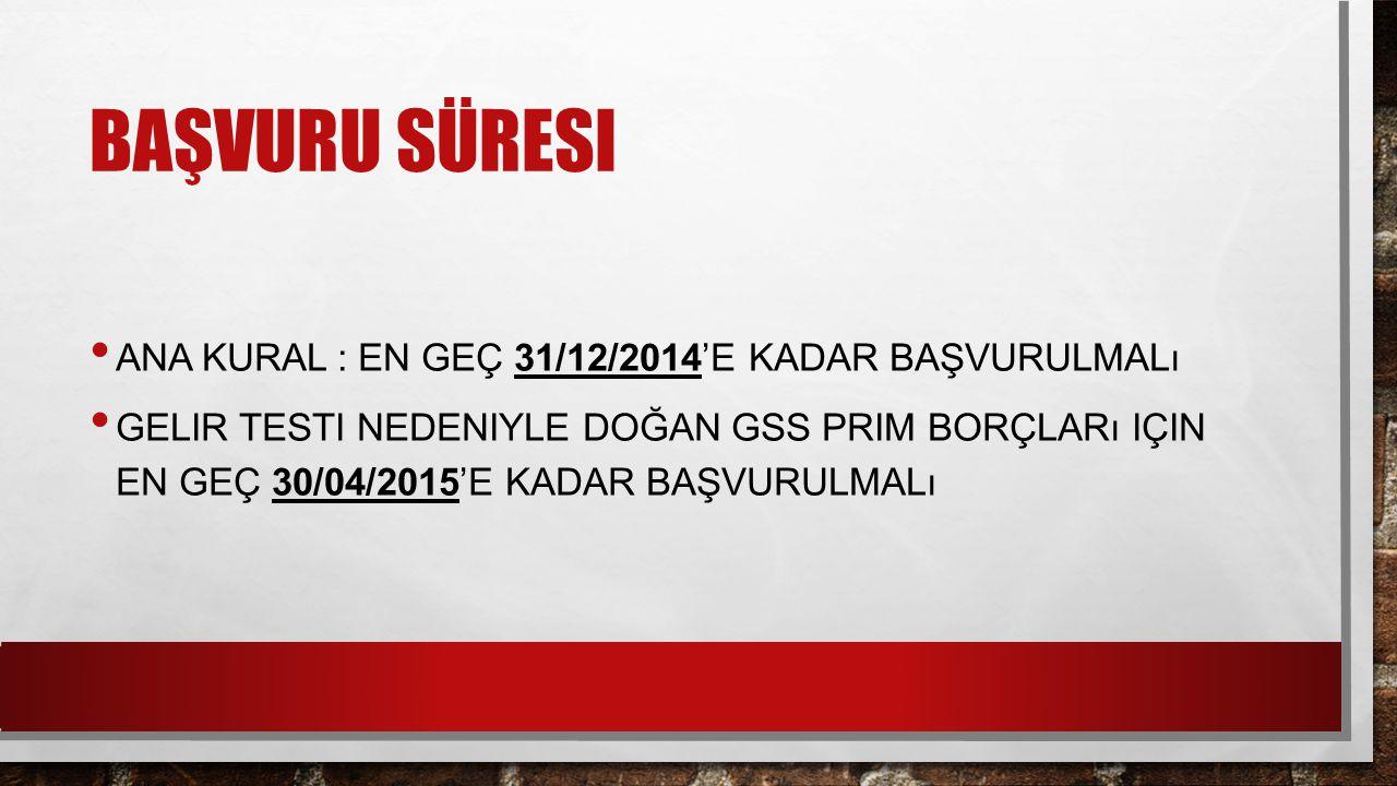 Başvuru süresi Ana kural : en geç 31/12/2014'e kadar başvurulmalı