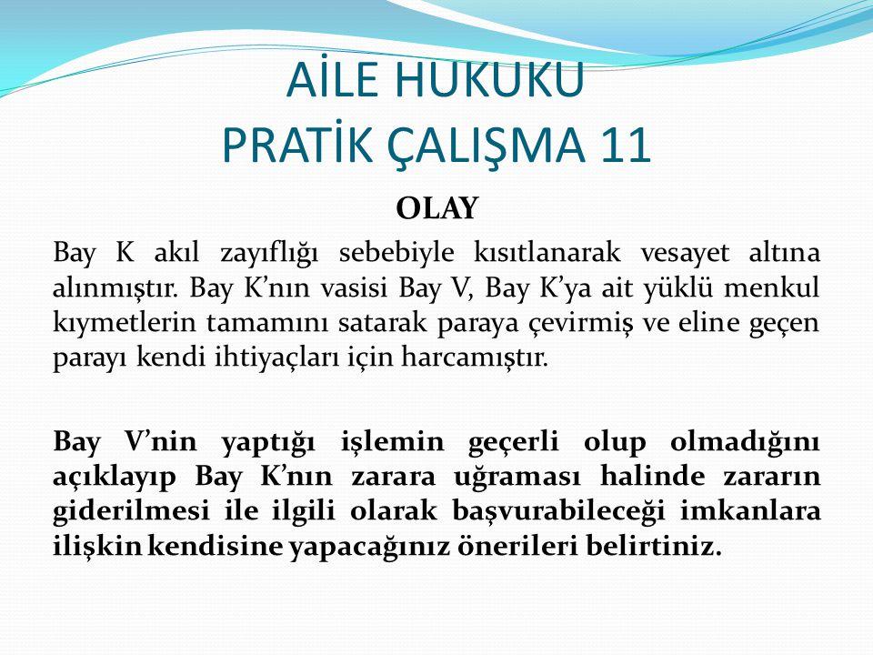 AİLE HUKUKU PRATİK ÇALIŞMA 11