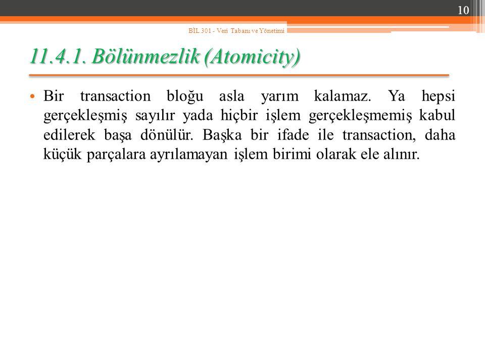 11.4.1. Bölünmezlik (Atomicity)