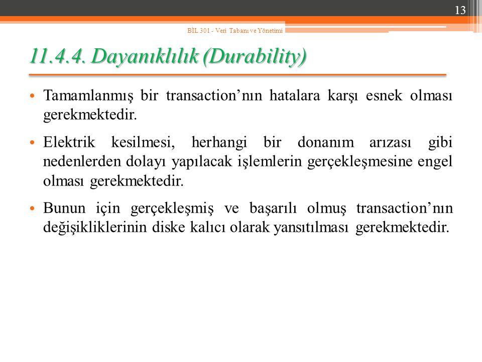 11.4.4. Dayanıklılık (Durability)