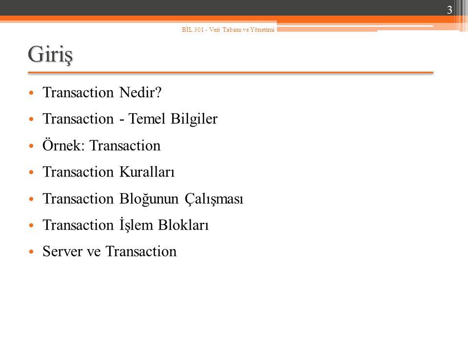 Giriş Transaction Nedir Transaction - Temel Bilgiler