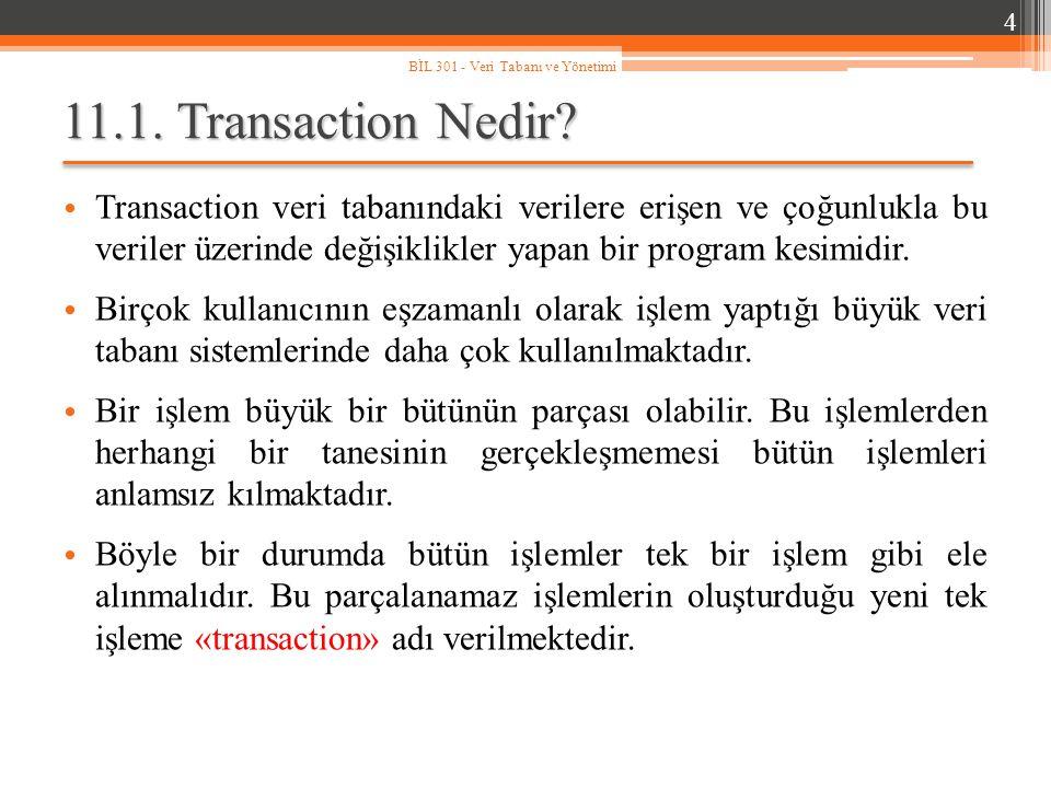 4 BİL 301 - Veri Tabanı ve Yönetimi. 11.1. Transaction Nedir