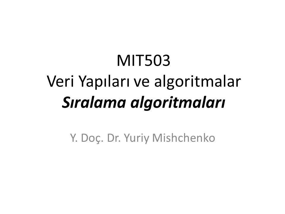 MIT503 Veri Yapıları ve algoritmalar Sıralama algoritmaları