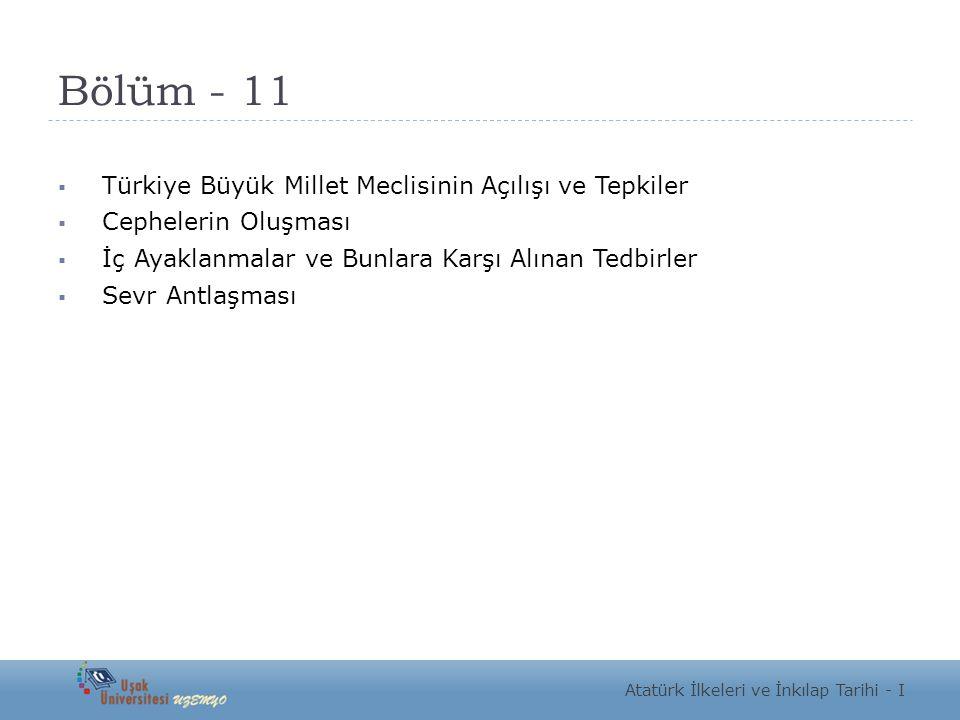 Bölüm - 11 Türkiye Büyük Millet Meclisinin Açılışı ve Tepkiler