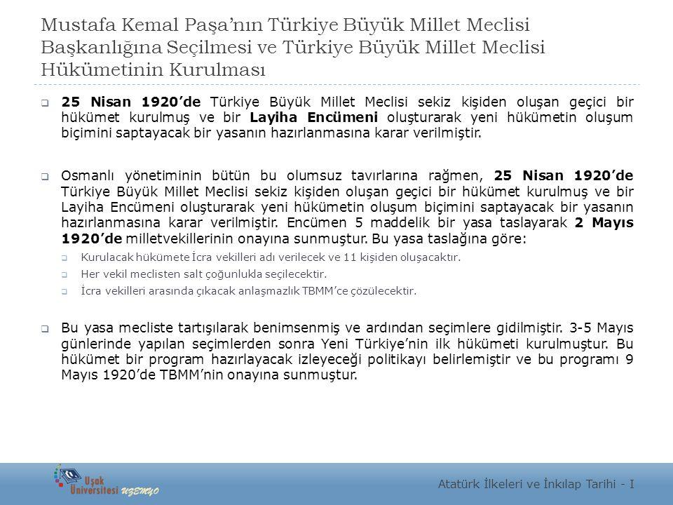 Mustafa Kemal Paşa'nın Türkiye Büyük Millet Meclisi Başkanlığına Seçilmesi ve Türkiye Büyük Millet Meclisi Hükümetinin Kurulması